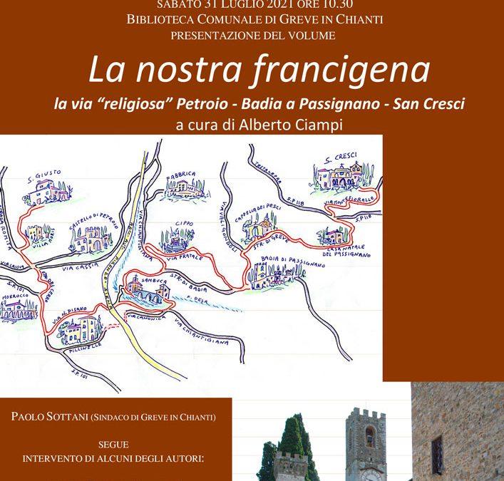 "La nostra Francigena – La via ""religiosa"" Petroio – Badia a Passignano – San Cresci"